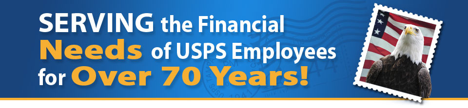 Serving the financial needs of USPS employees for over 70 years