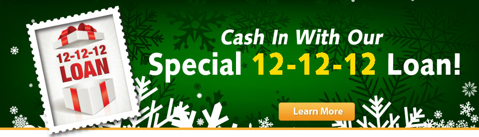 Special Holiday 12-12-12 Loan!