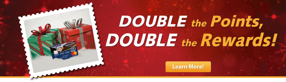 Earn DOUBLE Reward Points!