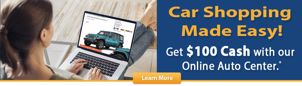 Car Shopping Made Easy. Get up to $100 cash with out online auto center